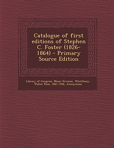 9781294364146: Catalogue of first editions of Stephen C. Foster (1826-1864)