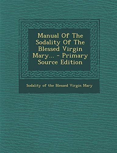9781294365389: Manual Of The Sodality Of The Blessed Virgin Mary...