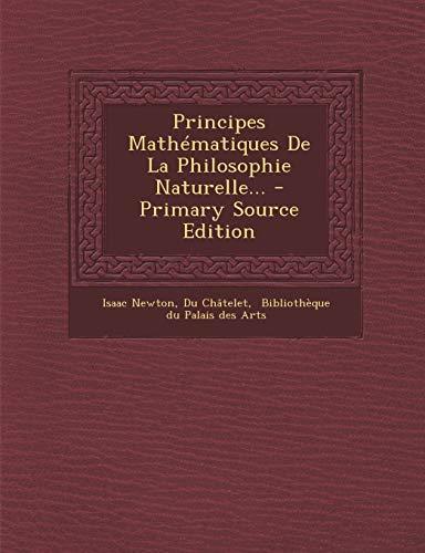 9781294365679: Principes Mathématiques De La Philosophie Naturelle... (French Edition)
