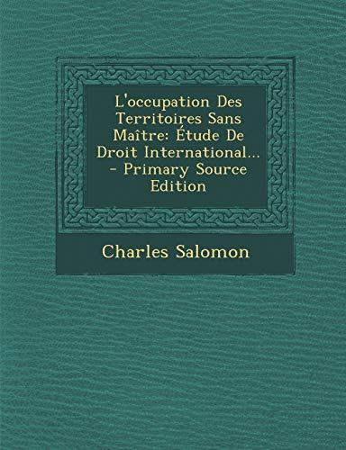 9781294366409: L'occupation Des Territoires Sans Maître: Étude De Droit International... (French Edition)