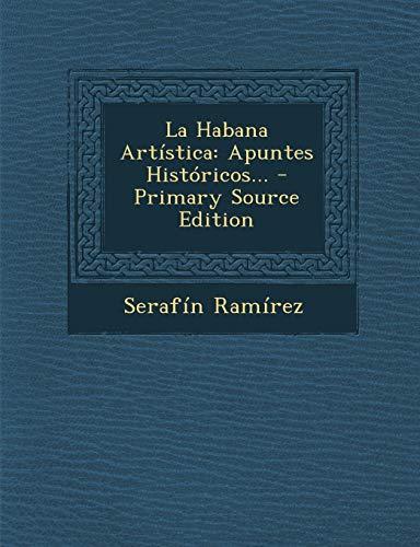 9781294367628: La Habana Artística: Apuntes Históricos...