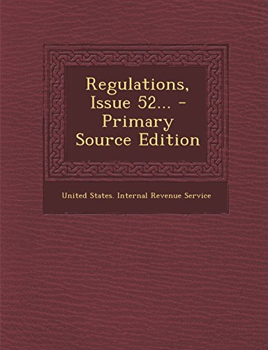 9781294368076: Regulations, Issue 52... - Primary Source Edition