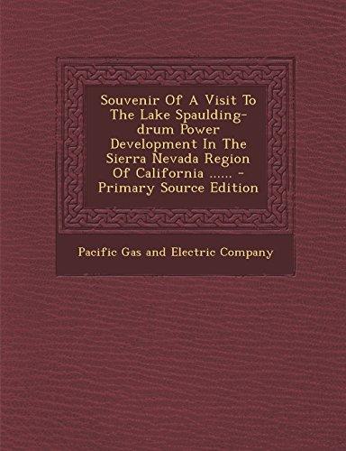 9781294369561: Souvenir Of A Visit To The Lake Spaulding-drum Power Development In The Sierra Nevada Region Of California ......