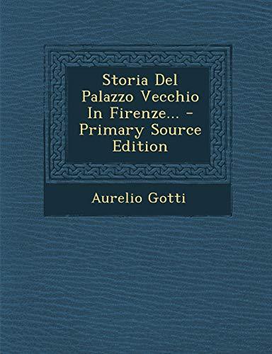 9781294369905: Storia del Palazzo Vecchio in Firenze...