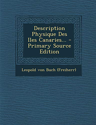 9781294373070: Description Physique Des Iles Canaries... - Primary Source Edition (French Edition)