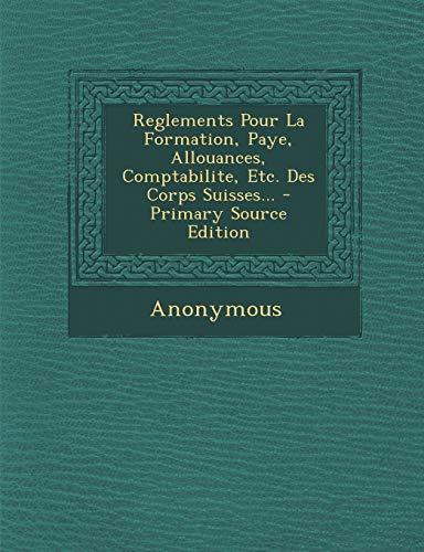9781294373315: Reglements Pour La Formation, Paye, Allouances, Comptabilite, Etc. Des Corps Suisses...