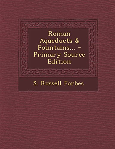 9781294375753: Roman Aqueducts & Fountains... - Primary Source Edition