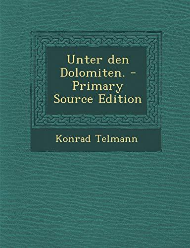 9781294376651: Unter Den Dolomiten. - Primary Source Edition
