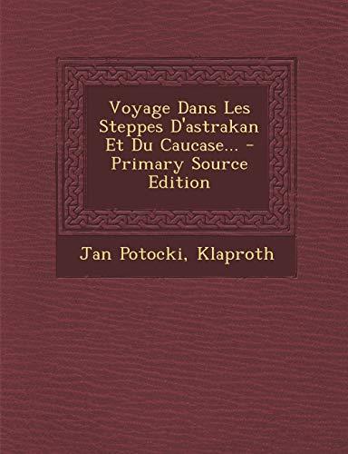 9781294379782: Voyage Dans Les Steppes D'astrakan Et Du Caucase... (French Edition)