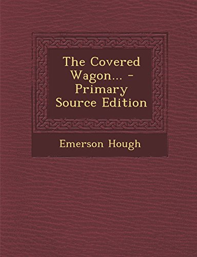 9781294379812: The Covered Wagon...