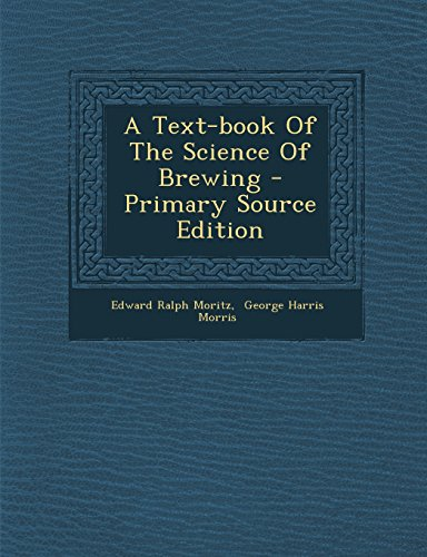 9781294380597: A Text-Book of the Science of Brewing - Primary Source Edition