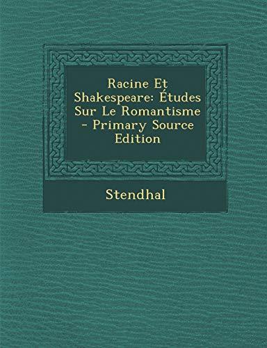 9781294386674: Racine Et Shakespeare: Etudes Sur Le Romantisme