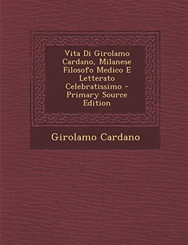 9781294390336: Vita Di Girolamo Cardano, Milanese Filosofo Medico E Letterato Celebratissimo (Italian Edition)