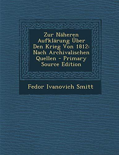 9781294390695: Zur Näheren Aufklärung Über Den Krieg Von 1812: Nach Archivalischen Quellen (German Edition)