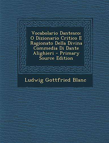 9781294398714: Vocabolario Dantesco: O Dizionario Critico E Ragionato Della Divina Commedia Di Dante Alighieri