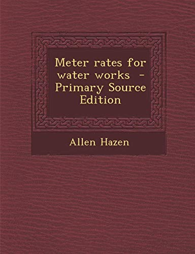 9781294400806: Meter Rates for Water Works - Primary Source Edition