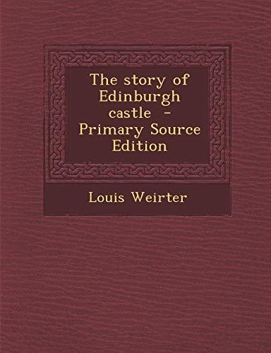 9781294403869: The story of Edinburgh castle