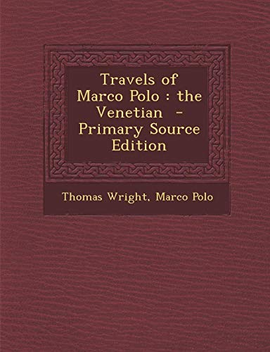 9781294408123: Travels of Marco Polo: the Venetian
