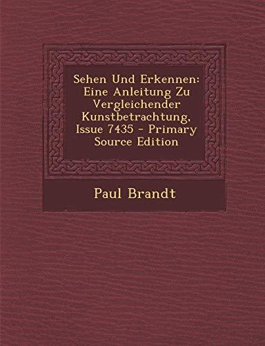9781294420576: Sehen Und Erkennen: Eine Anleitung Zu Vergleichender Kunstbetrachtung, Issue 7435 - Primary Source Edition (German Edition)