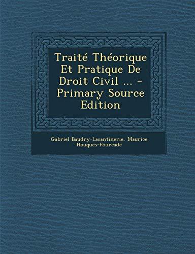 9781294421412: Traite Theorique Et Pratique de Droit Civil - Primary Source Edition