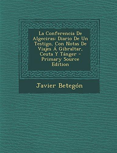 9781294430636: La Conferencia De Algeciras: Diario De Un Testigo, Con Notas De Viajes Á Gibraltar, Ceuta Y Tánger