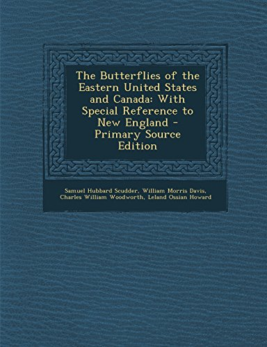 9781294433712: The Butterflies of the Eastern United States and Canada: With Special Reference to New England