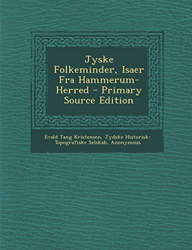 9781294434566: Jyske Folkeminder, Isaer Fra Hammerum-Herred - Primary Source Edition (Danish Edition)