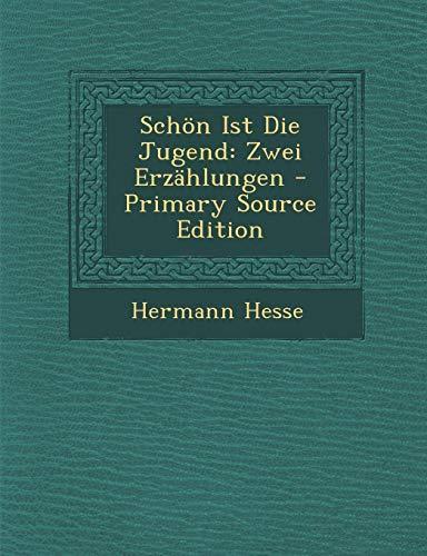 9781294435976: Schon Ist Die Jugend: Zwei Erzahlungen - Primary Source Edition