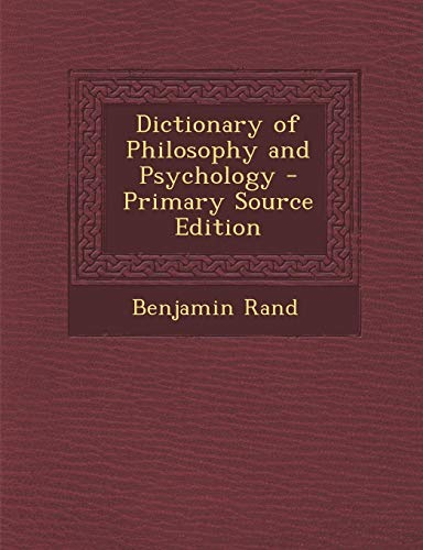 9781294437055: Dictionary of Philosophy and Psychology