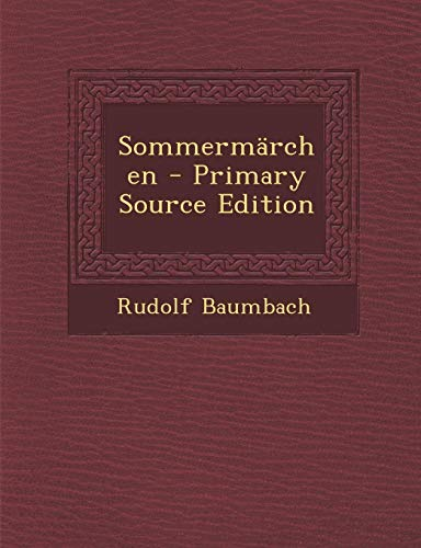 9781294439950: Sommermarchen - Primary Source Edition