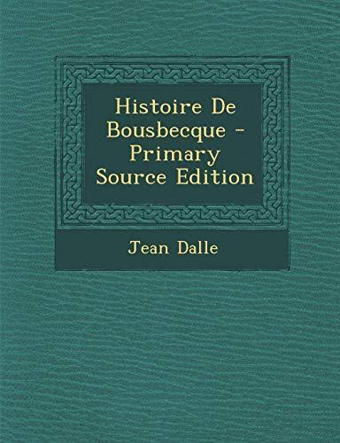 9781294440437: Histoire De Bousbecque (French Edition)