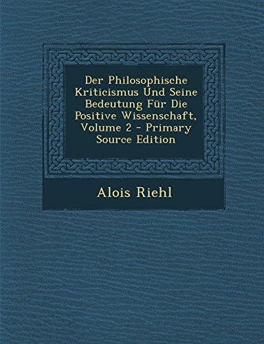 9781294442622: Der Philosophische Kriticismus Und Seine Bedeutung Fur Die Positive Wissenschaft, Volume 2 - Primary Source Edition (German Edition)