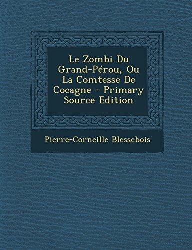 9781294443636: Le Zombi Du Grand-Pérou, Ou La Comtesse De Cocagne
