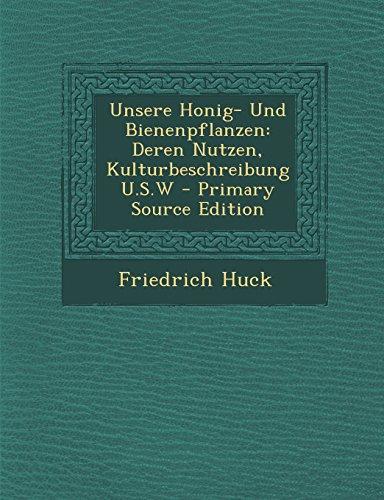 9781294448990: Unsere Honig- Und Bienenpflanzen: Deren Nutzen, Kulturbeschreibung U.S.W