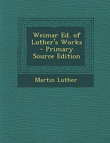 9781294449614: Weimar Ed. of Luther's Works (German Edition)