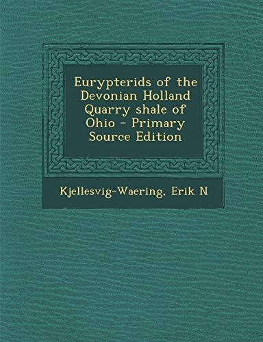9781294450931: Eurypterids of the Devonian Holland Quarry shale of Ohio