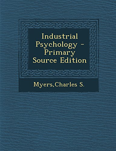 Industrial Psychology (Paperback): Charles S Myers
