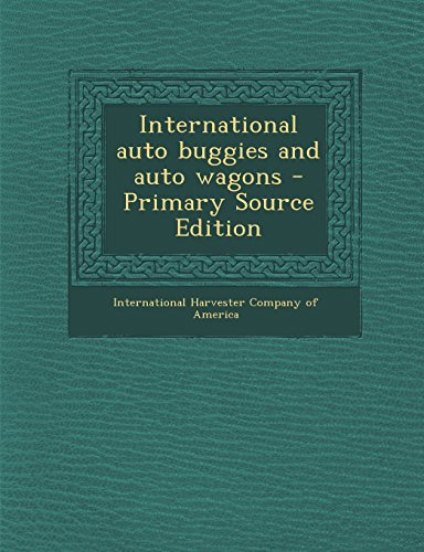 9781294451228: International Auto Buggies and Auto Wagons - Primary Source Edition