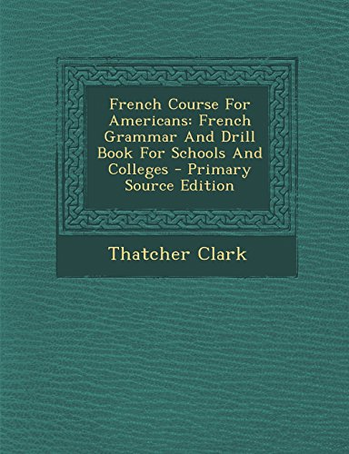 9781294453970: French Course For Americans: French Grammar And Drill Book For Schools And Colleges