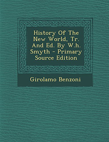 9781294455752: History Of The New World, Tr. And Ed. By W.h. Smyth