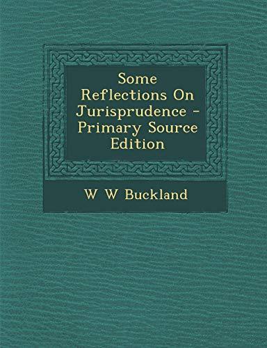 9781294455899: Some Reflections On Jurisprudence