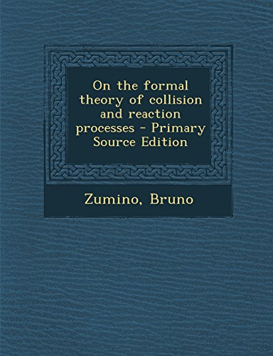 9781294458111: On the formal theory of collision and reaction processes