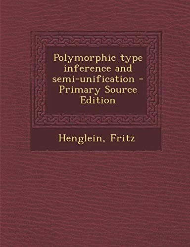 9781294459453: Polymorphic Type Inference and Semi-Unification - Primary Source Edition
