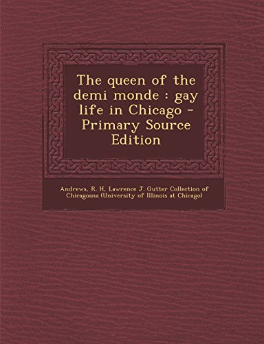9781294460695: The queen of the demi monde: gay life in Chicago