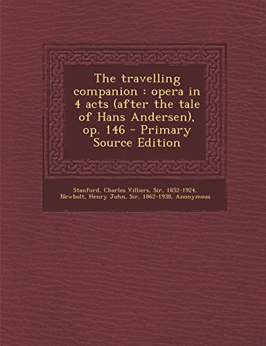 9781294461838: The travelling companion: opera in 4 acts (after the tale of Hans Andersen), op. 146