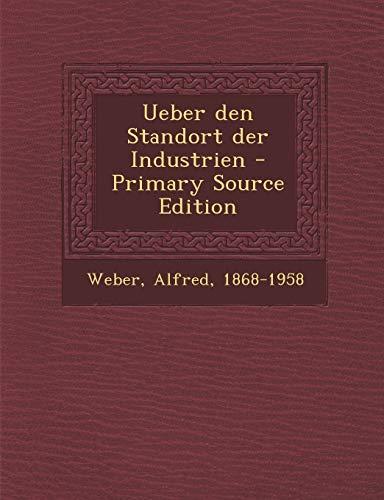 9781294462156: Ueber den Standort der Industrien (German Edition)