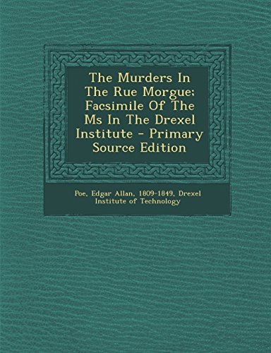 9781294463597: The Murders in the Rue Morgue; Facsimile of the MS in the Drexel Institute - Primary Source Edition