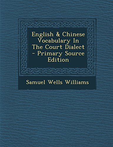9781294464174: English & Chinese Vocabulary In The Court Dialect