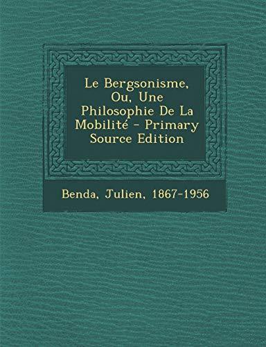 9781294467311: Le Bergsonisme, Ou, Une Philosophie de La Mobilite