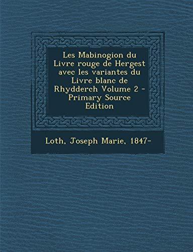 9781294468134: Les Mabinogion Du Livre Rouge de Hergest Avec Les Variantes Du Livre Blanc de Rhydderch Volume 2